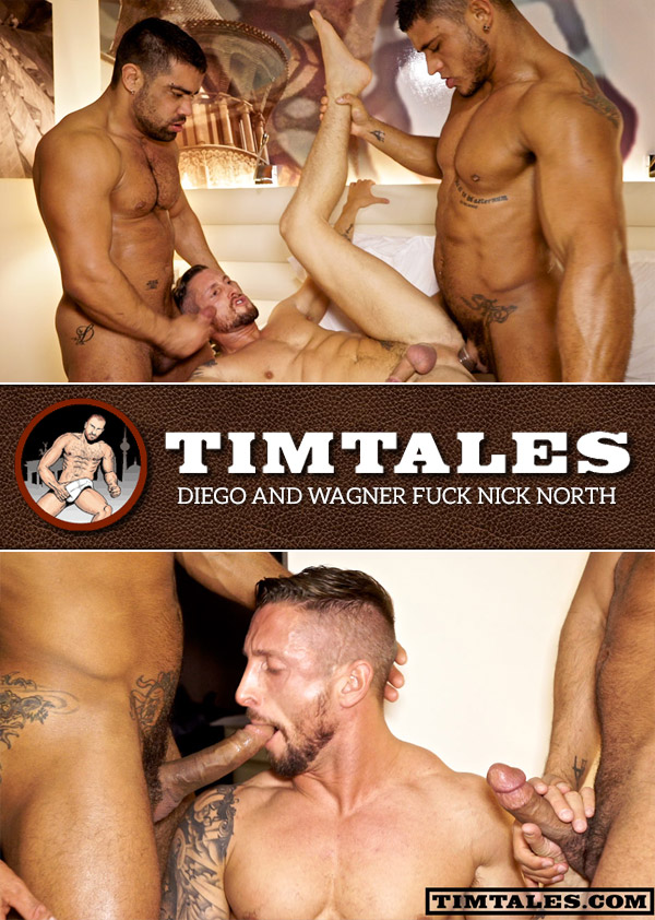 Tim Tales - Diego and Wagner Fuck Nick North